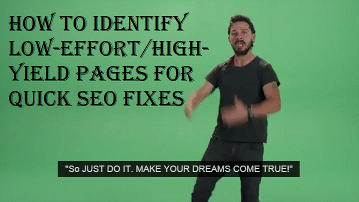 How to identify low-effort/high-yield pages for quick SEO fixes